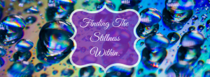 finding the stillness within